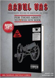 Edición limitada para coleccionistas que incluye 4 pegatinas NCPA. For Those about to Power, primera publicación monográfica de Abdul Vas, repasa la mayor parte de la obra que el artista ha creado bajo el hechizo de su perdurable y apasionada dedicación a AC/DC,