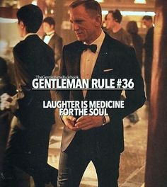 Gentleman Rule 36 - Laughter is medicine for the soul. Strong Quotes, Positive Quotes, Motivational Quotes, Inspirational Quotes, Boss Quotes, Der Gentleman, Gentleman Rules, Gentleman Style, Wisdom Quotes