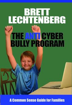 Amazon.com: The Anti Cyber Bully Program: A Common Sense Guide for Families eBook: Brett Lechtenberg: Kindle Store