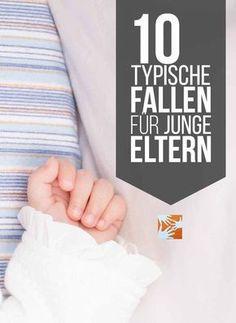 Vorsicht! Typische Fallen im Leben junger Familien - nicht reintappen!