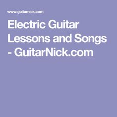 Electric Guitar Lessons and Songs - GuitarNick.com