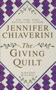 The giving quilt by Jennifer Chiaverini (Large Print)