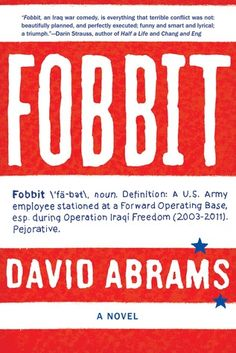 """""""In the satirical tradition of Catch-22 and M*A*S*H, Fobbit takes us into the chaotic world of Baghdad's Forward Operating Base Triumph."""" (FIC ABRAMS)"""