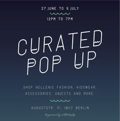 curated pop up by littlepopup. During Berlin Fashion Week, we want to introduce and promote greek brands in Berlin - women, men, kids A fine and elegant selection of the most eclectic fashion brands stemming from Greece. #curatedpopup #littlepopup #greekbrands #berlinfashionweek2016