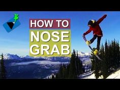 How to Nose Grab - Snowboard Tricks