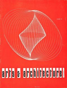 Arts & Archtitecture magazine cover by John Follis and James Reed, September Collection of Los Angeles Modern Auctions, reprint. Architecture Magazines, Art And Architecture, Poster Design Inspiration, Vintage Graphic Design, Publication Design, Mid Century Modern Design, Magazine Design, Editorial Design, Graphic Prints