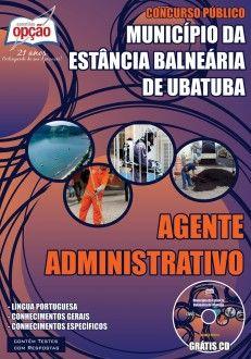 Apostila Concurso Prefeitura Municipal da Estância Balneária de Ubatuba / SP - 2014: - Cargo: Agente Administrativo