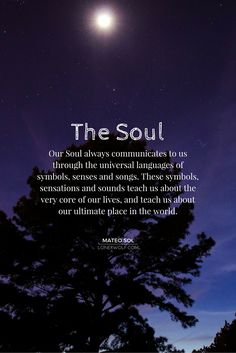 Our soul communicates with us in many ways, shapes and forms.