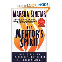 The Mentor's Spirit : Life Lessons on Leadership and the Art of Encouragement
