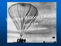 Weather Balloon Launch: part of the Math in Action Series. Line Of Best Fit, Weather Balloon, Secondary Teacher, School Resources, Algebra, Definitions, Curriculum, Middle School, Theory