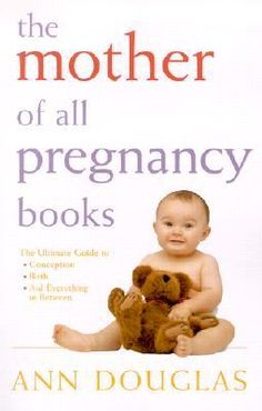 A lighter, funnier, more accessible guide to pregnancy written by Ann Douglas.