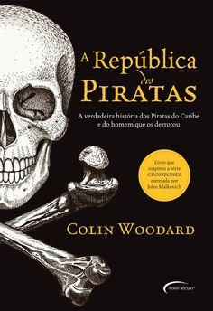 A República dos Piratas, Colin Woodard.