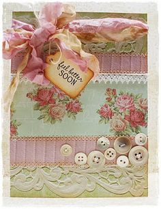 Shabby Chic Get Well Card...with lace, buttons & ribbon.