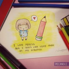 I love pencils, but I don't like using them in my drawings - a quick doodle by PicCandle | piccandle.deviantart.com
