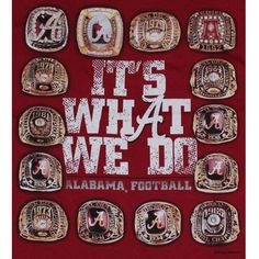Alabama football ...It's what we do !!
