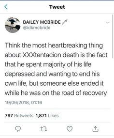 I feel bad after reading this and i didn't even know him it's just sad reading this he didn't deserve this Xxxtentacion Quotes, True Quotes, Fact Quotes, Qoutes, How To Combat Depression, Twitter Quotes, Love You Forever, Queen Quotes, Texts