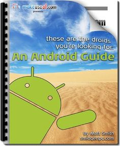 An Android Guide:  These Are Them Droids You're Looking For