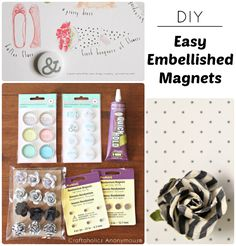 DIY Easy Embellished Magnets plus where to find those super strong, tiny magnets.