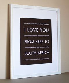 Africa Travel Art, I Love You From Here To South Africa, 8x10, Choose Color, Unframed. $20.00, via Etsy.