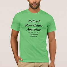 Retired Real Estate Appraiser T-Shirt