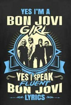 Yes I'm A Bon Jovi Girl, T.