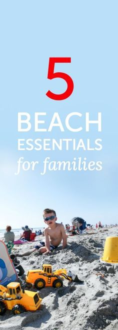 5 things that families should have at the beach (these are actually the ONLY things that we bring along with us)