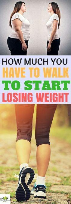 HOW MUCH YOU HAVE TO WALK TO START LOSING WEIGHT