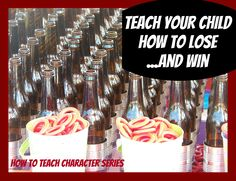 6 Ways to Teach Your Child How to Lose...and Win!  Great for character building!