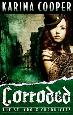 Corroded, the St. Croix Chronicles #3,  September 23, 2013