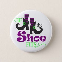 If the shoe fits halloween quote button - accessories accessory gift idea stylish unique custom