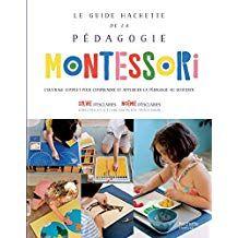 Le Guide Hachette De La Pedagogie Montessori Pedagogie Montessori Pedagogie Montessori Pdf