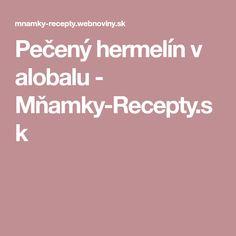 Pečený hermelín v alobalu - Mňamky-Recepty.sk
