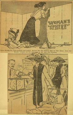 """Woman's Sphere  Suffrage Cartoon  Words on the cartoon: """"Woman Devotes Her Time to Gossip and Clothes Because She Has Nothing Else to Talk About. Give Her Broader Interests and She Will Cease to Be Vain and Frivolous."""""""