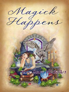 Magick Happens by artist Jane Starr Weils by JaneStarrWeils, $14.00