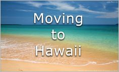 Moving to Hawaii - a practical guide for getting to Hawaii