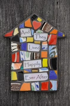 Mosaic House with 'They Lived Happily Ever After' Greeting