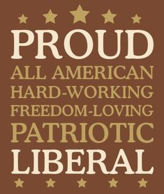 """Tired of right-wingers and teabaggers using words like """"patriotic"""" and """"freedom"""" as if they were the only ones entitled to use them, while they try to claim that liberals hate America? Description from bant-shirts.com. I searched for this on bing.com/images"""