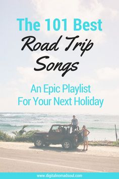 Road Trip Songs, Playlist, Digital Nomad, Remote Work, Travel Music trip song 101 Perfect Road Trip Songs – Get This Epic Playlist Best Road Trip Songs, Road Trip Music, Road Trip Playlist, Song Playlist, Road Trip Soundtrack, Summer Playlist, Travel Songs, Travel Music, Rv Travel