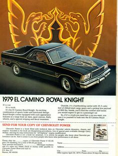 Featured in Royal Knight trim option level. It's a car. It's a truck. If it's a truck you need but a car you want, look into the El Camino Royal Knight. Classic Chevy Trucks, Classic Cars, Classic Chevrolet, Vintage Trucks, Vintage Ads, Muscle Cars, Custom Radio Flyer Wagon, Chevrolet Trucks, Chevrolet Impala
