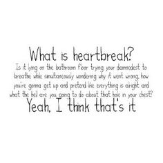 Heartbreak- only it's so much worse than that