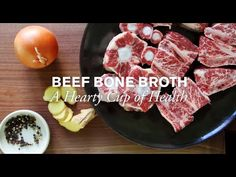 A recipe for Beef Bone Broth. It's a hearty cup of health.