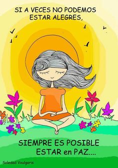 Alegria es un estado pasajero...la paz es algo que dura en el tiempo