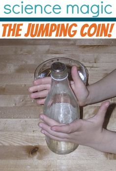 Magic! Show your kids how to make a coin jump off a bottle.