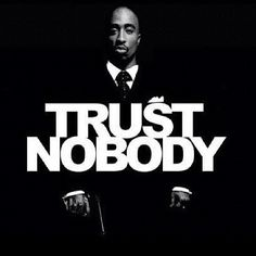 #2pac Trust Nobody