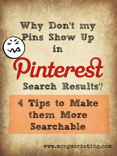 PInterest Marketing Tip: Why Don't my Pins Show up in Pinterest Search Results? 4 Tips to make them more searchable.