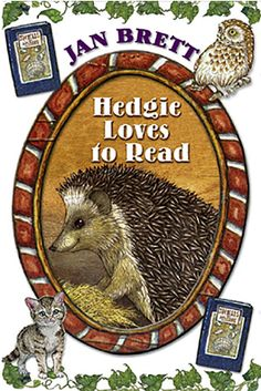 Hedgie the Hedgehog in several books by Jan Brett