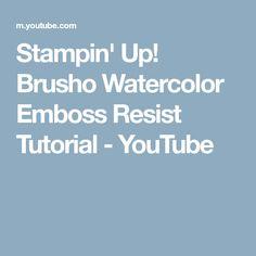Stampin' Up! Brusho Watercolor Emboss Resist Tutorial - YouTube