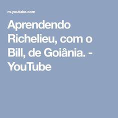 Aprendendo Richelieu, com o Bill, de Goiânia. - YouTube