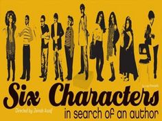 Six Characters in Search of an Author: I basically played myself, an actor whose rehearsal is interrupted by a family who need their story to be told.