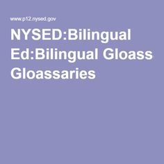 NYSED:Bilingual Ed:Bilingual Gloassaries